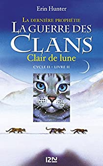 La guerre des clans - La dernière prophétie, tome 2 : Clair de lune par Hunter