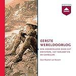 Eerste Wereldoorlog: Een hoorcollege over het ontstaan, het verloop en de gevolgen | Maarten van Rossem