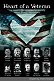 img - for Heart of a Veteran: Life stories of 10 Veterans of courage, sacrifice and resilience book / textbook / text book