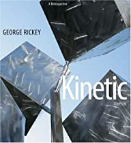 [DOWNLOAD] George Rickey: Kinetic Sculpture, A Retrospective [T.X.T]