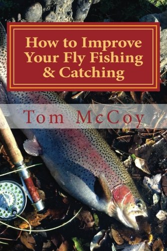 How to Improve Your Fly Fishing & Catching: 30 fly fishing tips & tactics