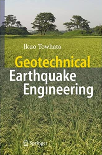 Download online Geotechnical Earthquake Engineering (Springer Series in Geomechanics and Geoengineering) PDF, azw (Kindle), ePub, doc, mobi
