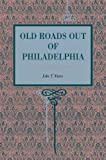 Front cover for the book Old roads out of Philadelphia by John T. Faris