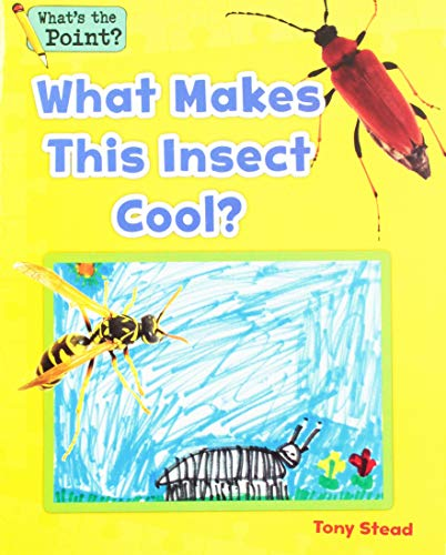 What Makes This Insect Cool? (What's the Point? Reading and Writing Expository Text)