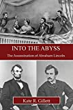 Into the Abyss: The Assassination of Abraham Lincoln