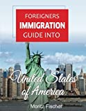 Foreigners Immigration Guide Into United States Of