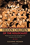 Hidden Children of the Holocaust, Suzanne Vromen, 019518128X