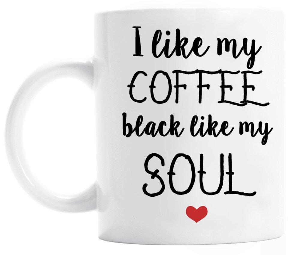 Amazon I Like My Coffee Black Like My Soul 11 Oz White Mug
