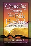 img - for Counseling Through Your Bible Handbook: Providing Biblical Hope and Practical Help for 50 Everyday Problems book / textbook / text book