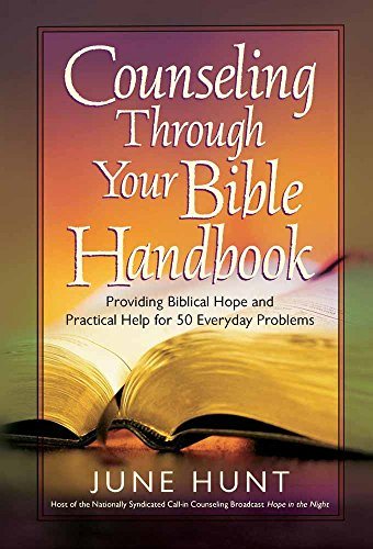 Counseling Through Your Bible Handbook: Providing Biblical Hope and Practical Help for 50 Everyday Problems - Counseling Gems