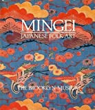 Mingei : Japanese Folk Art from the Brooklyn Museum Collection, Moes, Robert J., 0876638817
