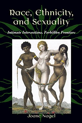 Race, Ethnicity, and Sexuality: Intimate Intersections, Forbidden Frontiers