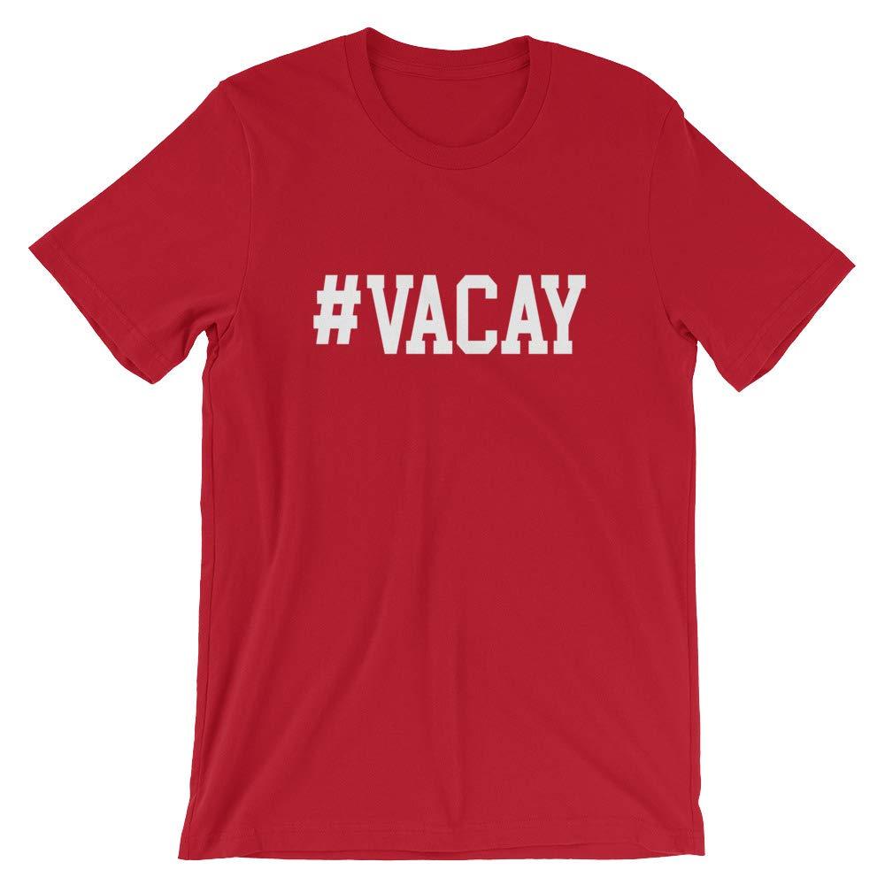 Vacation Spring Break Tee Vacay Shirt Short-Sleeve Unisex T-Shirt Hashtag Gift Funny Chill Vacay Holiday