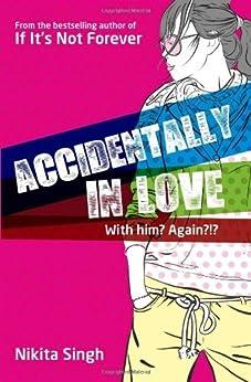Accidentally in Love! by [Singh, Nikita]