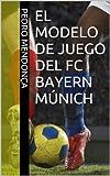 El Modelo de Juego del FC Bayern Múnich