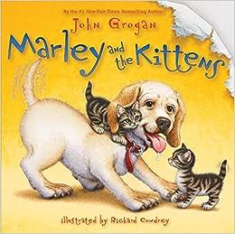 Marley and the kittens john grogan richard cowdrey 9780061714863 marley and the kittens john grogan richard cowdrey 9780061714863 amazon books fandeluxe Images