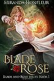 Blade & Rose (Blade and Rose) (Volume 1)