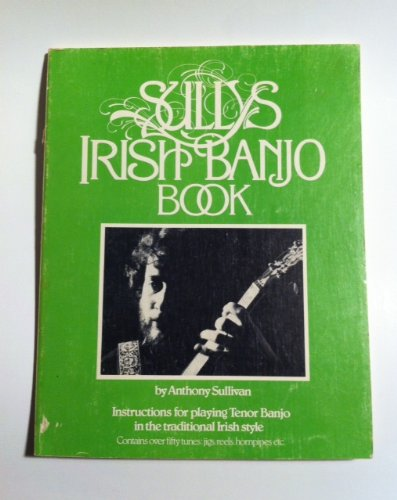 Sully's Irish Banjo Book ... Instructions for playing tenor banjo in the traditional Irish style