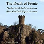 The Death of Fernie: The Best Little Book Ever Written About Real Little Boys in the 1950s   Daniel Altieri