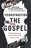 Reconstructing the Gospel: Finding Freedom from