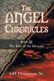 The Angel Chronicles, G. D. Thompson, 148172424X