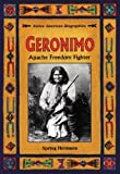 img - for Geronimo: Apache Freedom Fighter (Native American Biographies (Enslow)) by Spring Hermann (1997-03-01) book / textbook / text book
