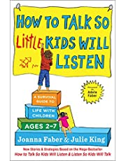 How to Talk So Little Kids Will Listen: A Survival Guide to Life with Children Ages 2-7