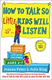 img - for How to Talk so Little Kids Will Listen: A Survival Guide to Life with Children Ages 2-7 book / textbook / text book