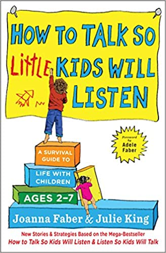 We Need To Talk About Kids And >> How To Talk So Little Kids Will Listen A Survival Guide To Life