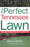 img - for Perfect Tennessee Lawn (Creating and Maintaining the Perfect Lawn) book / textbook / text book