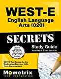 WEST-E English Language Arts (020) Secrets Study Guide: WEST-E Test Review for the Washington Educator Skills Tests-Endorsements