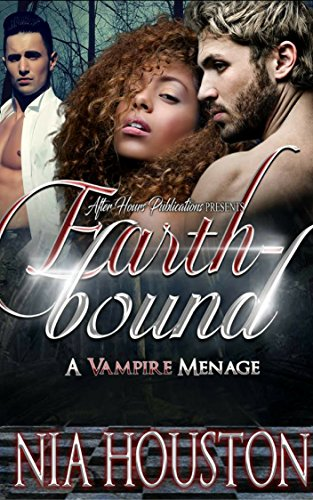 EarthBound: A Vampire Menage by [Houston, Nia]