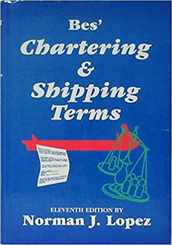 Bes' Chartering and Shipping Terms: Norman J. Lopez: 9780900133145 on fashion glossary terms, negotiable instrument, photography terms, technology terms, bill of lading, real estate terms, international commercial law, most favoured nation, fob terms, government terms, engineering terms, letter of credit, harmonized system, terms of trade, air waybill, boat building terms, finance terms, sail boat terms, certificate of origin, construction terms, ship terms, fishing terms, international chamber of commerce, international trade,