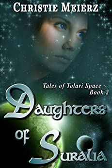 Daughters of Suralia (Tales of Tolari Space Book 2) by [Meierz, Christie]