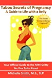 Taboo Secrets of Pregnancy, Michelle, Michelle Smith, 1453667164