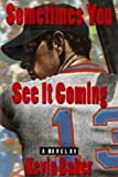 Sometimes You See It Coming, Kevin Baker, 0517590883