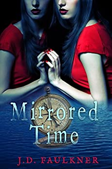 Mirrored Time (A Time Archivist Novel Book 1) by [Faulkner, J.D.]