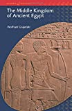 The Middle Kingdom of Ancient Egypt: History, Archaeology and Society (BCP Egyptology)