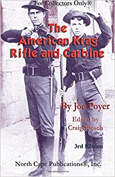 The American Krag Rifle and Carbine (For Collectors Only®)