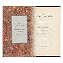 The War of Armaments : Three Articles / Henry William Massingham and H. Morgan-Browne