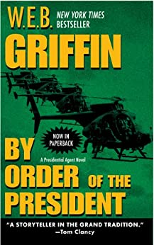 By Order of the President (A Presidential Agent Novel) by [Griffin, W.E.B.]
