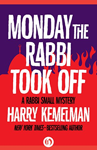 Monday The Rabbi Took Off by Harry Kemelman