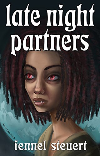 Late Night Partners: A Tale of Vampires and Twentysomethings by [Steuert, Fennel]