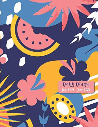 - Daily Diary July 2019 - June 2020: One Page Per Day Academic / Student Planner - Time Schedule, Trackers, Goals and Gratitude Section (included Yearly ... - / Modern Cover Design - Tropical Fruits