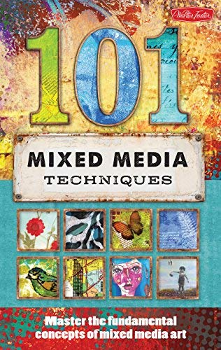 Read Online By Walter Foster Creative Team - 101 Mixed Media Techniques: Master the fundamental concepts of mixed media art (Spiral Bound) (12.2.2013) PDF