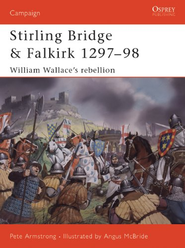 Stirling Bridge and Falkirk 1297?98: William Wallace?s rebellion (Campaign)