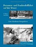 Kleine Geschichte der Personen- und Frachtschifffahrt Auf der Ober- und Mittelweser in Wort und Bild, Fritz W. Franzmeyer and Robert Kauffeld, 3732288226