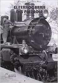 Ferrocarril Del Plazaola, El - Un Tren Casi Legendario Que Unio ...