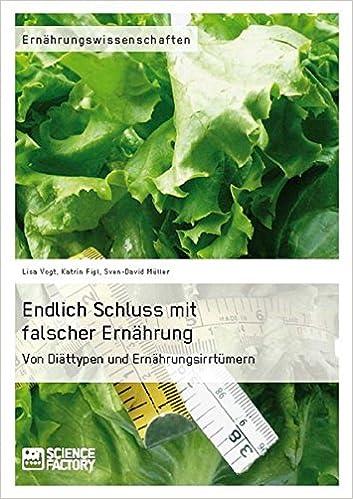 Ebook epub-tiedosto ilmaiseksi Endlich Schluss Mit Falscher Ernahrung. (German Edition) PDF PDB by Lisa Vogt,Katrin Figl 3956870522