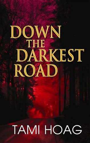book cover of Down the Darkest Road